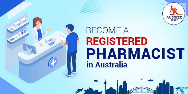 How to pursue a career as a Registered Pharmacist in Australia?