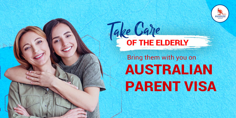 Take Care Of The Elderly Bring Them With You On Australian Parent Visa